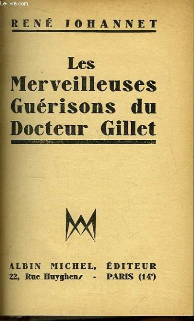 Les Merveilleuses Guérisons du Docteur Gillet.