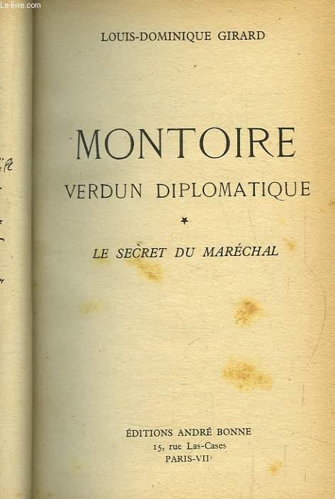 Montoire, Verdun Diplomatique. Le Secret du Maréchal.
