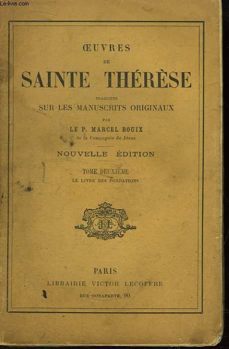 Oeuvres de Sainte Thérèse. TOME II : Le Livre des Fondations.