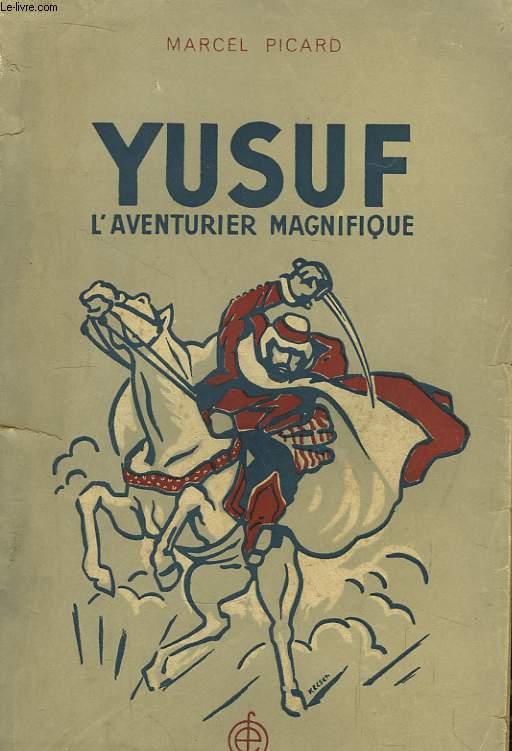 Yusuf, l'aventurier magnifique