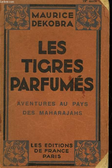 Les Tigres Parfumés.  Aventures au Pays des Maharajahs.