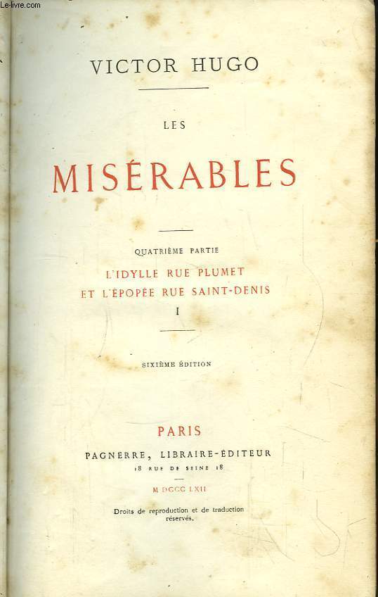 Les Misérables. 4ème partie : L'Idylle Rue Plumet et l'Epopée Rue Saint-Denis. TOME 1