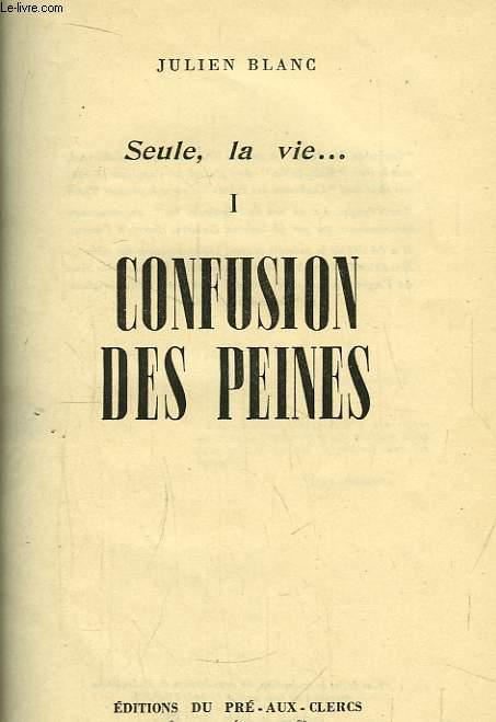 Seule, la vie, Tome 1. Confusion des Peines.