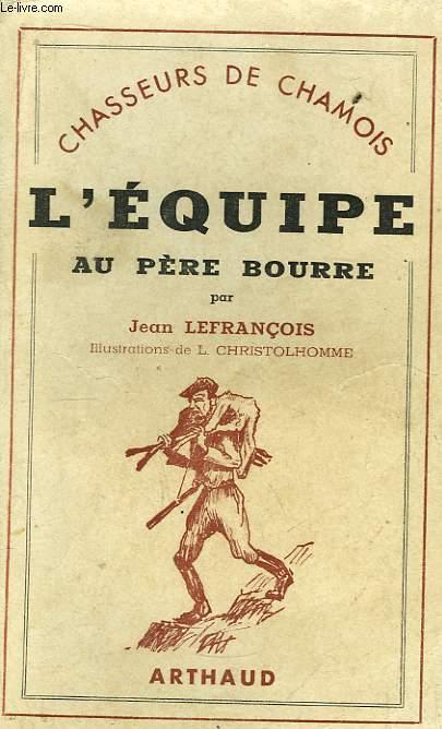 L'Equipe au Père Bourre. Chasseurs de Chamois.
