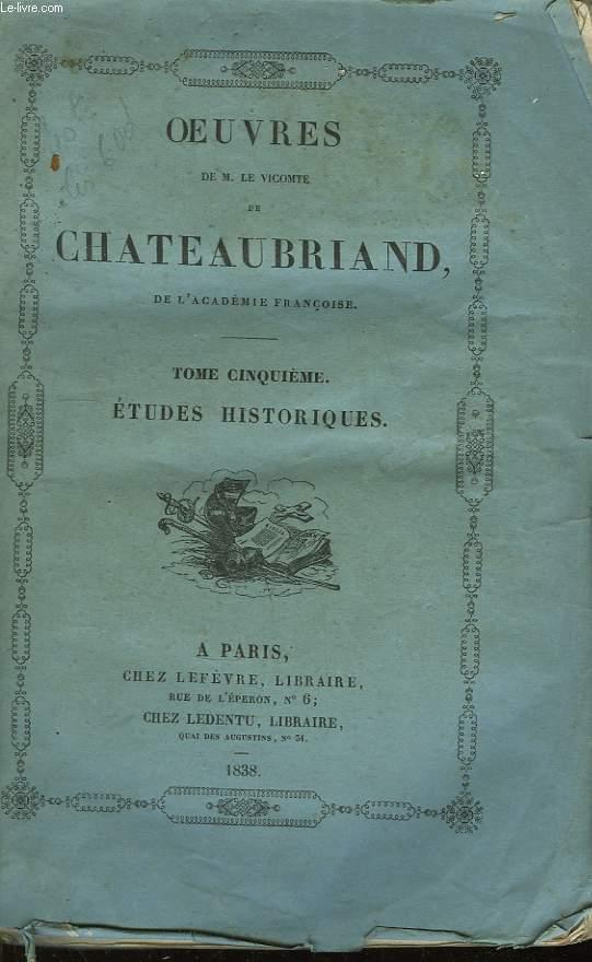 Oeuvres de M. Le Vicomte de Chateaubriand. TOMES 1, 2, 4, 5 et 6. (Manque le Tome 3).