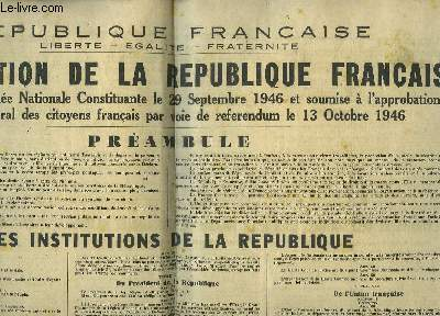 Constitution de la République Française adoptée par l'Assemblée Nationale Constituante le 29 septembre 1946 et soumise à l'approbation du corps électoral des citoyens français par voie de référendum le 13 Octobre 1946.