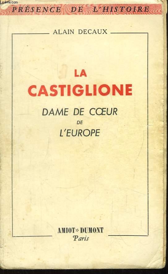 La Castiglione, Dame de Coeur de l'Europe.