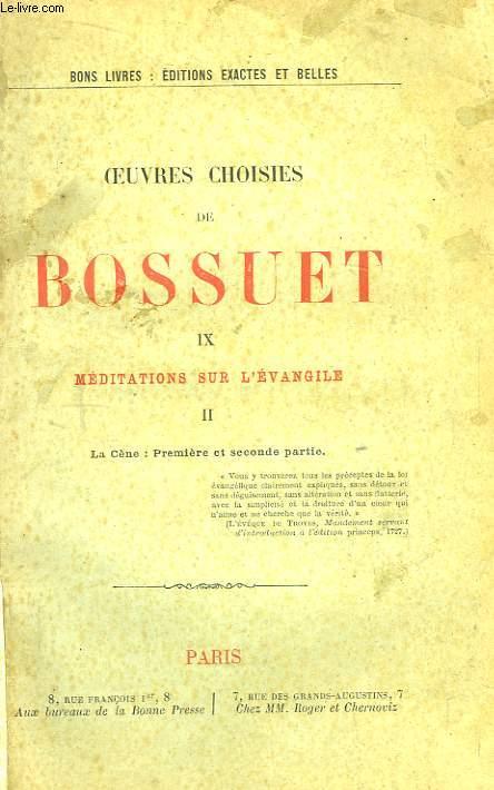 Oeuvres Choisies de Bossuet. 4ème partie : Ecriture Sainte. TOME II : Méditation sur l'Evangile. Tome II : La Cène : Première et seconde partie.