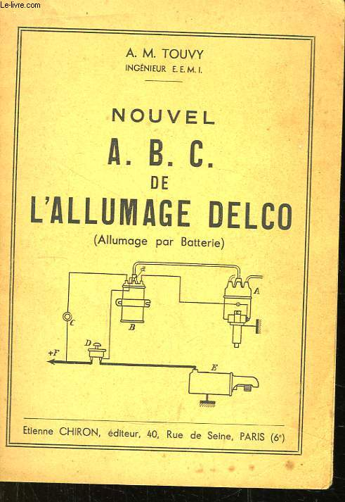 Nouvel A.B.C. de l'Allumage Delco (Allumage par Batterie)