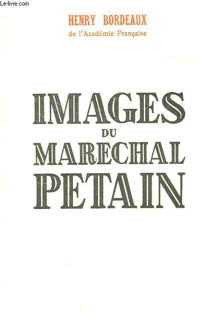 Images du Maréchal Pétain.