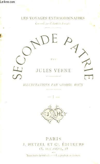 Seconde Patrie. Les Voyages Extraordinaires. TOME 1