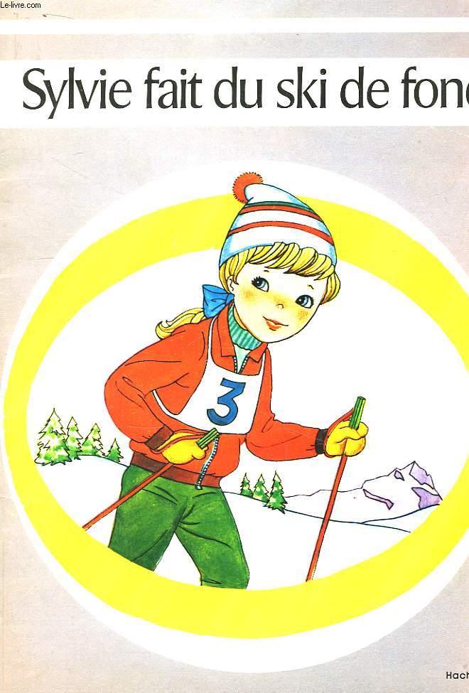 Sylvie fait du ski de fond.