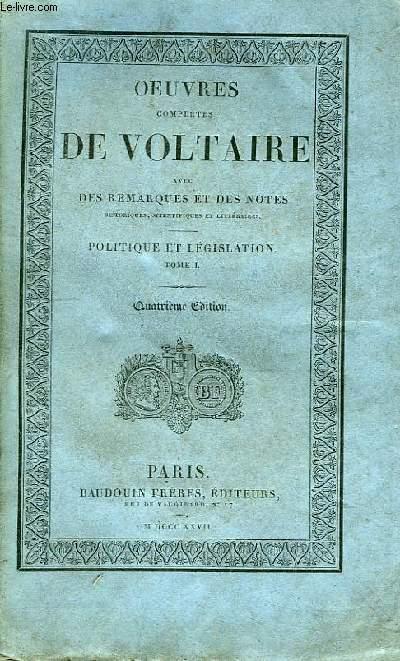Oeuvres Complètes de Voltaire. TOME 38 : Politique et Législation, Tome I