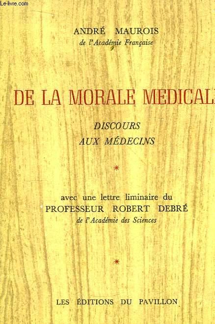 De la morale médicale. Discours aux médecins.