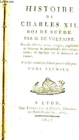Histoire de Charles XII, Roi de Suède. 2 TOMES en un seul volume.