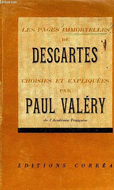 Les pages immortelles de Descartes, choisies et expliquées par Paul Valéry.