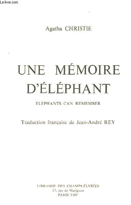 Une mémoire d'éléphant. Elephants Can Remember