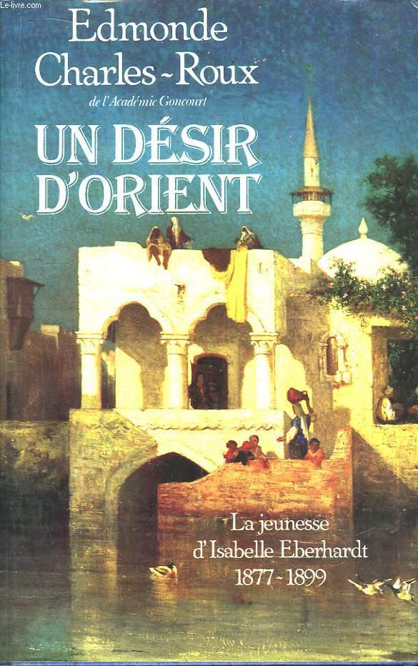 Un Désir d'Orient 1877 - 1899