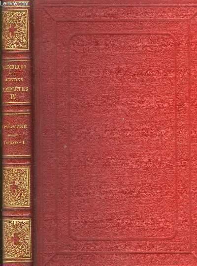 Oeuvres Complètes de Victor Hugo TOME IV : Théâtre. TOME 1er : Hernani, Marion de Lorme, Le Roi s'amuse, Lucrèce Borgia, Marie Tudor, La Esmeralda, Ruy Blas, Les Burgraves.