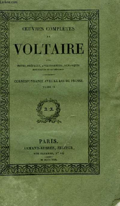 Oeuvres Complètes de Voltaire. TOME 53 : Correspondance avec le Roi de Prusse, Tome II
