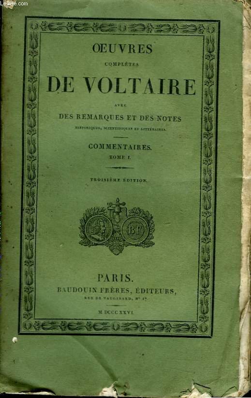 Oeuvres Complètes de Voltaire. TOME 10 : Commentaires, Tome I