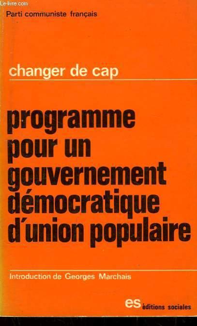 Changer de Cap. Programme pour un gouvernement démocratique d'union populaire.