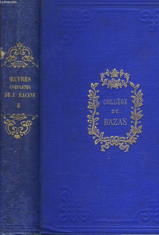 Oeuvres complètes de J. Racine. TOME IV
