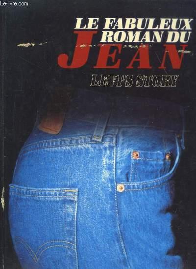 Le fabuleux roman du Jean. Levi's Story.