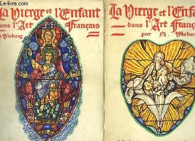 La Vierge et l'Enfant dans l'Art Français. En 2 TOMES