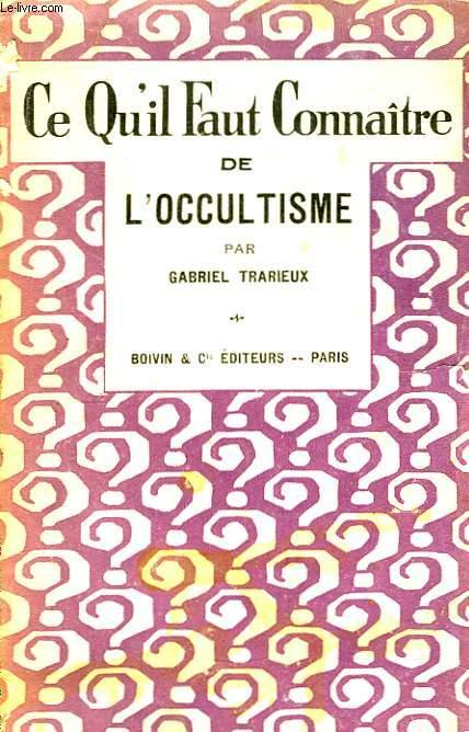 Ce qu'il faut connaitre de l'Occultisme.