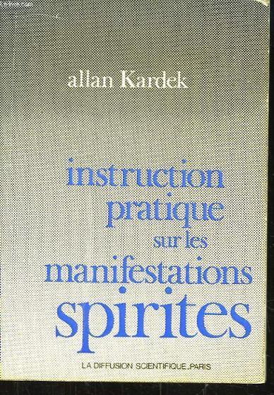 Instruction Pratique sur les Manifestations Spirites.