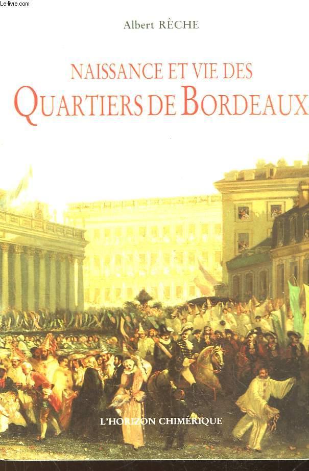 Naissance et vie des Quartiers de Bordeaux. Mille ans de vie quotidienne.