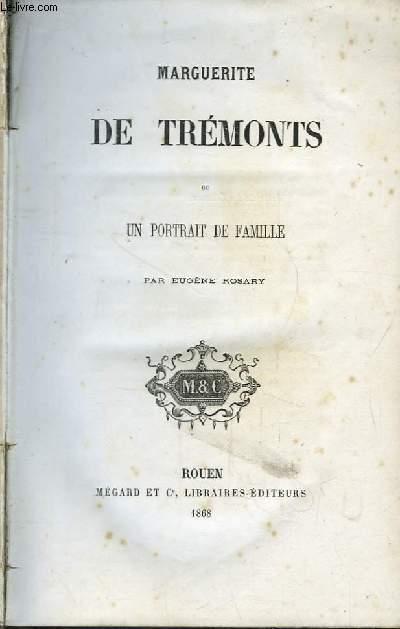 Marguerite de Trémonts ou un Portrait de Famille