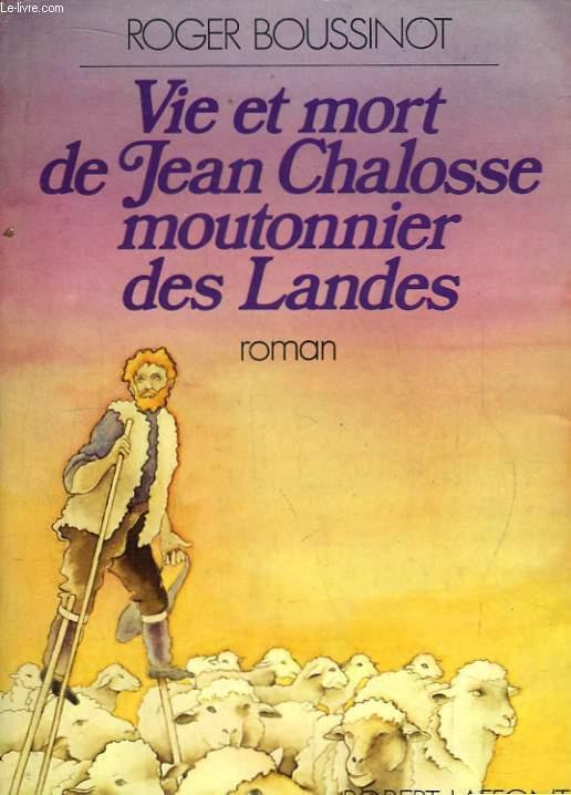 Vie et Mort de Jean Chalosse, moutonnier des Landes.