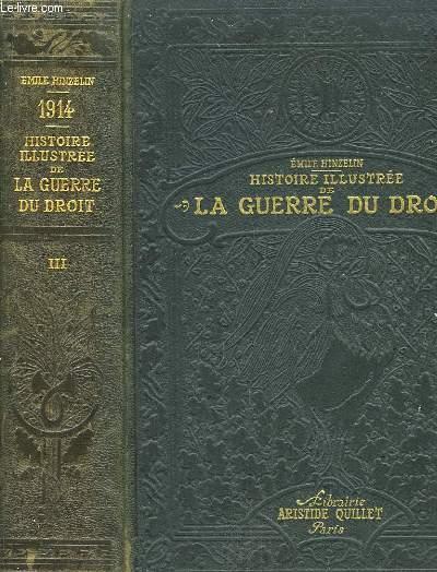 1914. Histoire Illustrée de La Guerre du Droit.