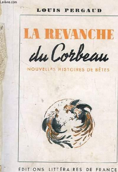 Le Revanche du Corbeau. Nouvelles Histoires de Bêtes.