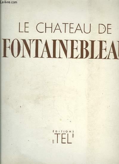 Le Chateau de Fontainebleau.