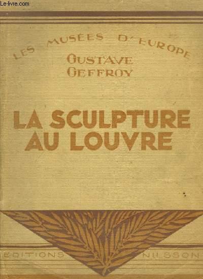 Les Musées d'Europe. La Sculpture au Louvre.