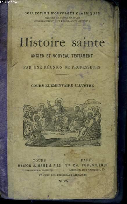 Histoire Sainte, Ancien et Nouveau Testament. Cours élémentaire illustré.