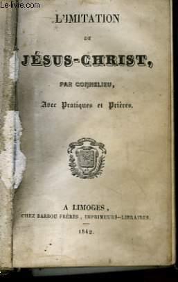 L'Imitation de Jésus-Christ. Avec Pratiques et Prières