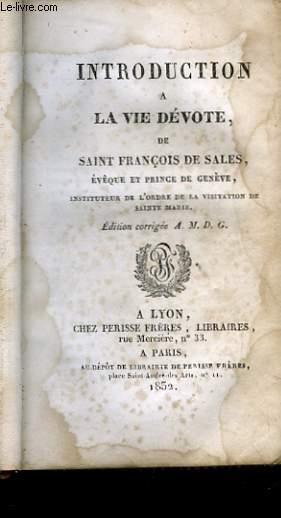 Introduction à la Vie Dévote de Saint François de Sales, Evêque et Prince de Genève.