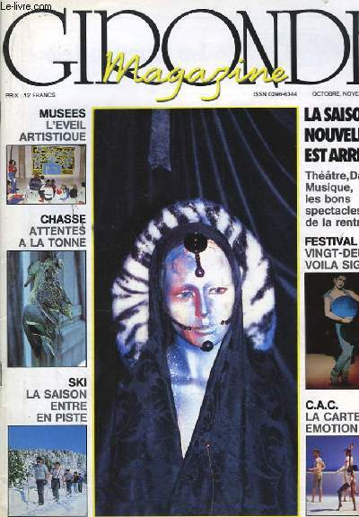 Gironde Magazine, N°6. Musées : l'éveil artistique. Chasse : Attentes à la tonne. Ski : la saison entre en piste.