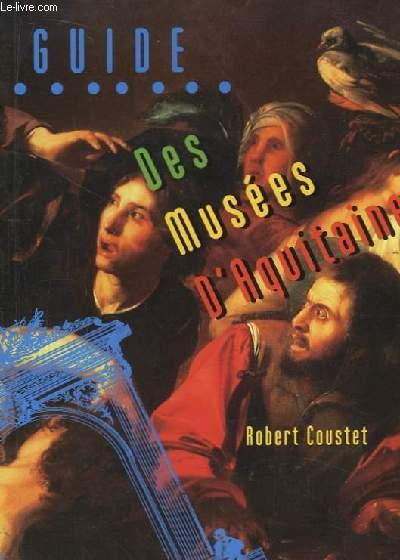 Guide des Musées d'Aquitaine.