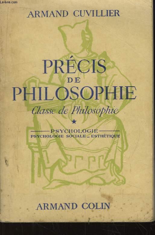 Précis de Philosophie. Classe de Philosophie. TOME 1 : Psychologie. Psychologie sociale et esthétique.