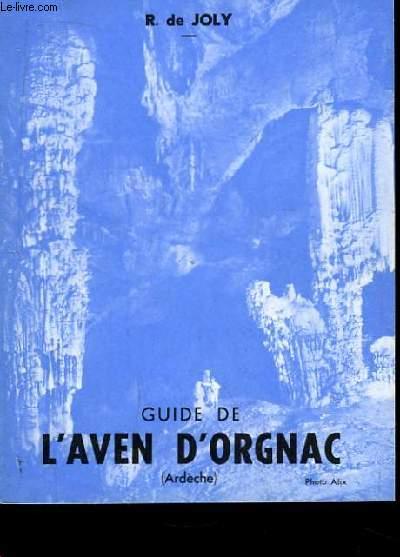 Guide de L'Aven d'Orgnac (Ardèche). Vues et Dessins.