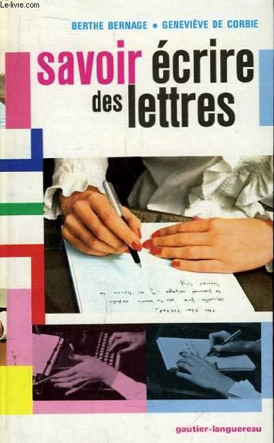 Savoir écrire des lettres.