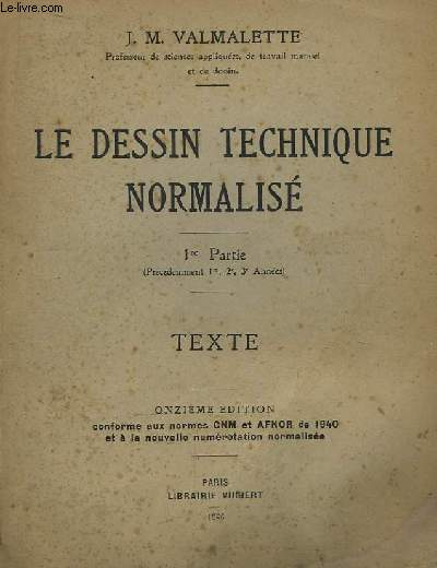 Le Dessin Technique Normalisé. 1ère partie. Texte.
