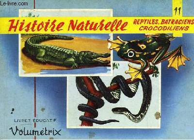 Livret Educatif Volumétrix N° 11 : Histoire Naturelle : Reptiles, Batraciens, Crocodiles.