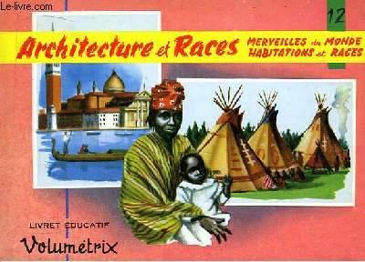 Livret Educatif Volumétrix N° 12 : Architecture et Races : Merveilles du Monde, Habitations et Races.