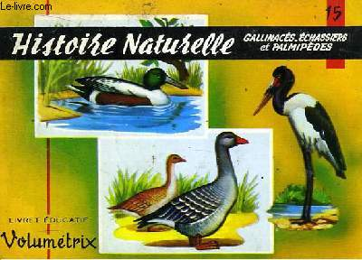 Livret Educatif Volumétrix N° 15 : Histoire Naturelle : Gallinacés, Echassiers et Palmipèdes.